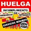 EN LA MAÑANA DE HOY SE HAN REGISTRADO DENUNCIAS POR INCUMPLIMIENTO DE LOS PORCENTAJES ESTABLECIDOS EN LA RESOLUCIÓN DEL MINISTERIO DE INTERIOR PARA LA HUELGA SECTORIAL ESTATAL A LAS SIGUIENTES EMPRESAS: