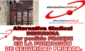 ALTERNATIVA SINDICAL DENUNCIA ANTE LA FUNDACIÓN TRIPARTITA Y LA AUDIENCIA NACIONAL UN POSIBLE FRAUDE EN LA FORMACIÓN DE SEGURIDAD PRIVADA.