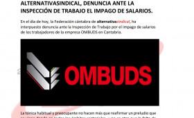LA FEDERACIÓN DE CANTABRIA INTERPONE DENUNCIA CONTRA OMBUDS POR ATRASOS EN EL ABONO DE SALARIOS   Se adjunta comunicado y denuncia